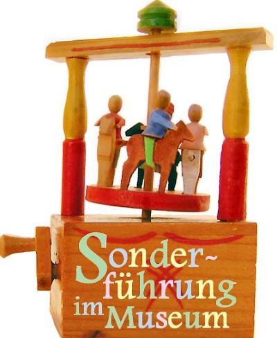 Öffentliche Sonderführung @ Erzgebirgisches Spielzeugmuseum | Kurort Seiffen/Erzgeb. | Sachsen | Deutschland